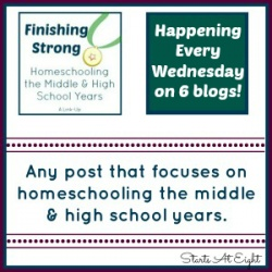 Finishing Strong ~ Homeschooling the Middle & High School Years #34