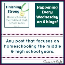Finishing Strong ~ Homeschooling the Middle & High School Years #36