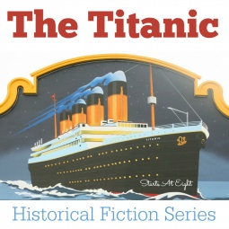 Historical Fiction Series ~ Titanic