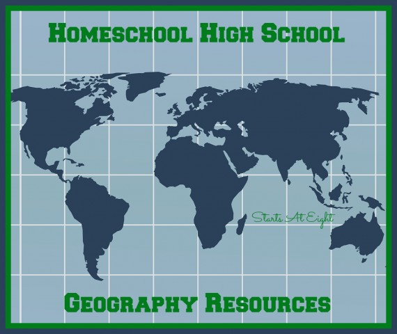 Homeschool High School Geography Resources from Starts At Eight