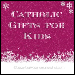Catholic Gifts for Kids
