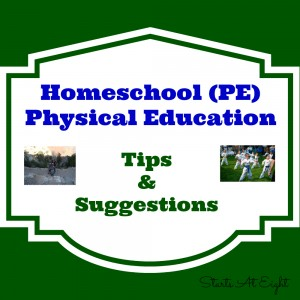 Homeschool PE: Tips & Suggestions from Starts At Eight