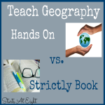 Teach Geography Hands On vs. Strictly Book from Starts At Eight