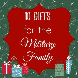 10 Gifts for the Military Family
