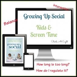 Growing Up Social ~ Kids & Screen Time