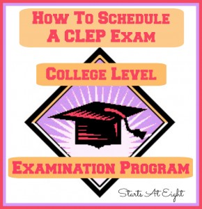How To Schedule A CLEP Exam from Starts At Eight