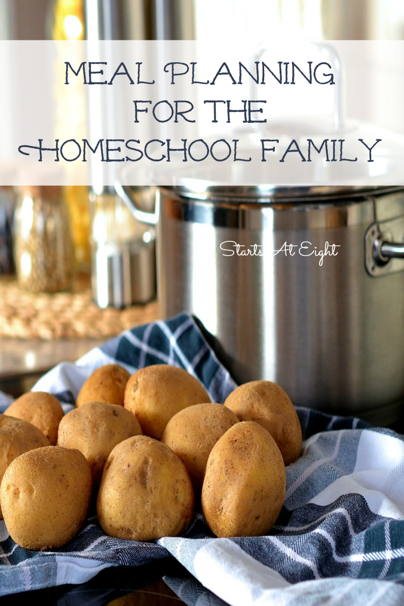 Meal Planning for the Homeschool Family from Starts At Eight includes money and time saving tips for planning your meals.