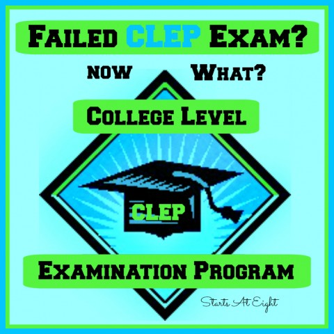Failed CLEP Exam? Now What? from Starts At Eight