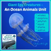 Giant Sea Creatures – An Ocean Animals Unit