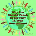 Why You Should Teach Geography In Your Homeschool from Starts At Eight