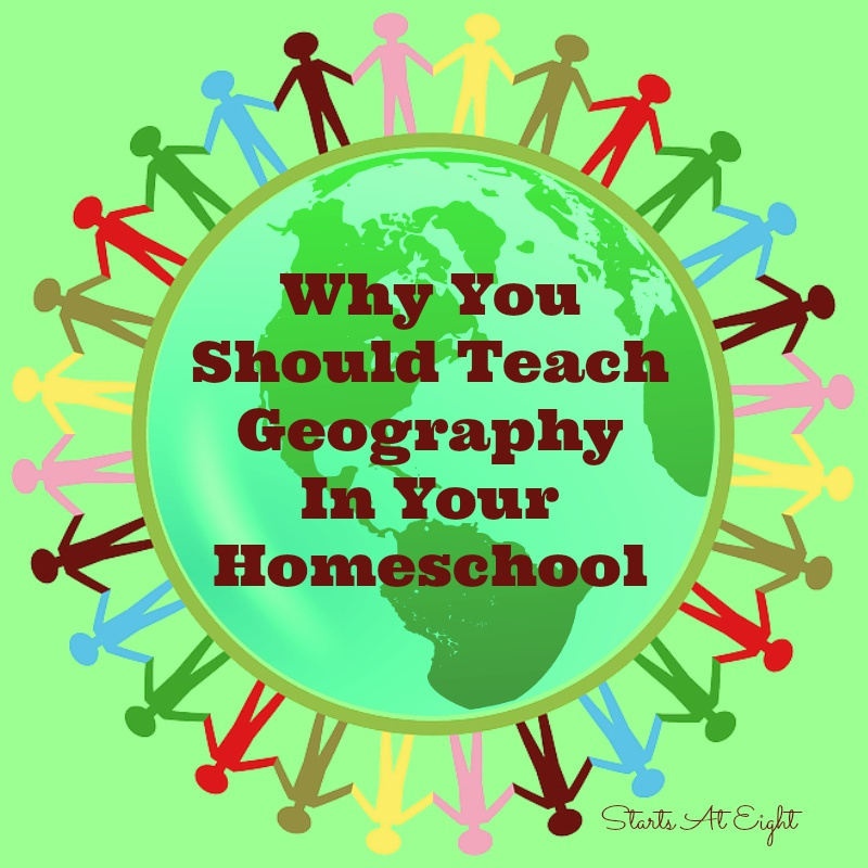 Why You Should Teach Geography In Your Homeschool
