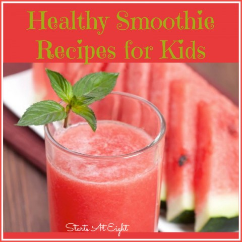 Healthy Smoothie Recipes for Kids from Starts At Eight