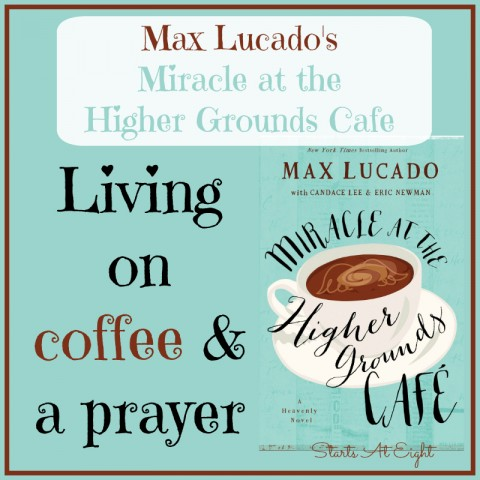Book Review: Miracle at the Higher Grounds Cafe from Starts At Eight