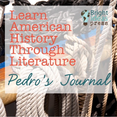 Learn American History Through Literature: Pedro's Journal