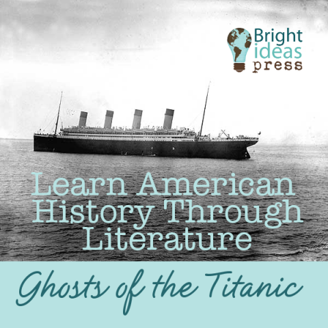 Learn American History Through Literature: Ghosts of the Titanic