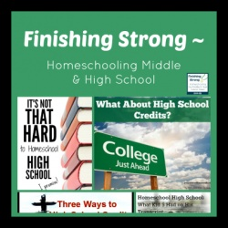 Finishing Strong ~ Homeschooling the Middle & High School Years #51