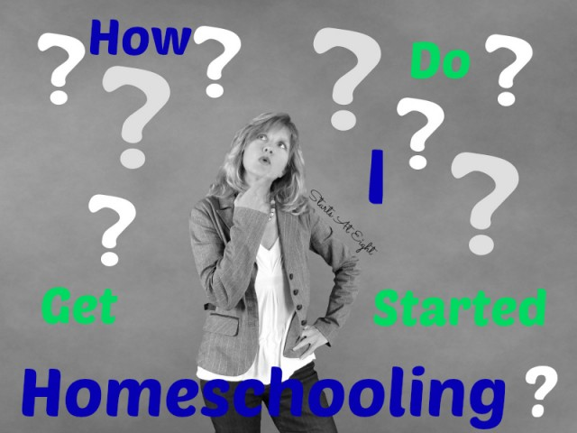 How Do I Get Started Homeschooling? from Starts At Eight