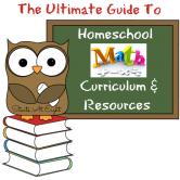 The Ultimate Guide to Homeschool Math Curriculum & Resources