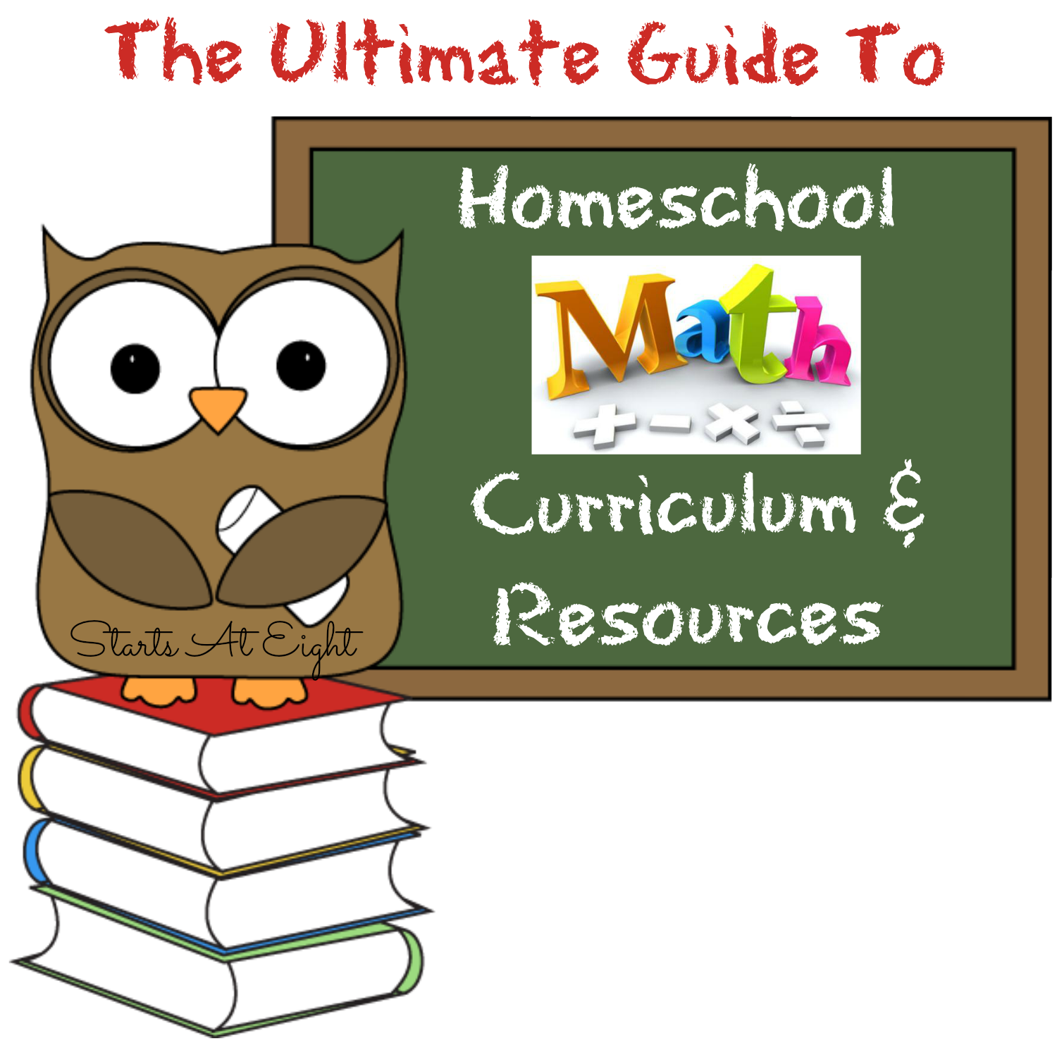 the ultimate guide to homeschool math curriculum  u0026 resources