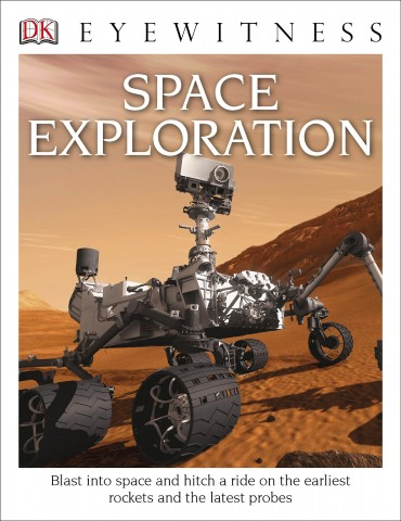 Space Exploration a DK Eyewitness Book