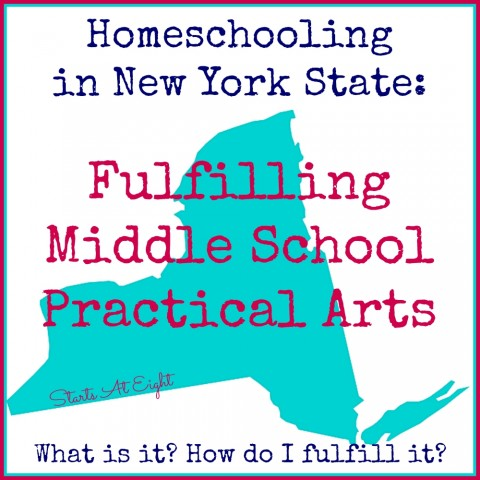 Homeschooling in New York State: Fulfilling Middle School Practical Arts from Starts At Eight