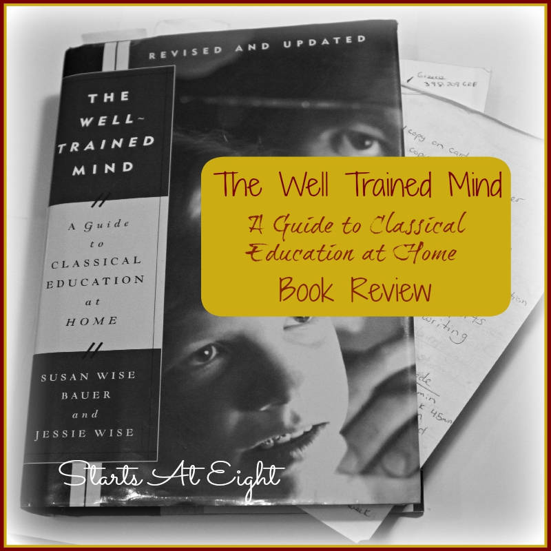 The Well Trained Mind - A Guide to Classical Education at Home Book Review from Starts At Eight