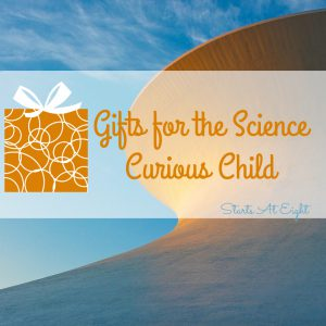 Gifts for the Science Curious Child from Starts At Eight