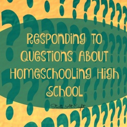 Responding to Questions About Homeschooling High School