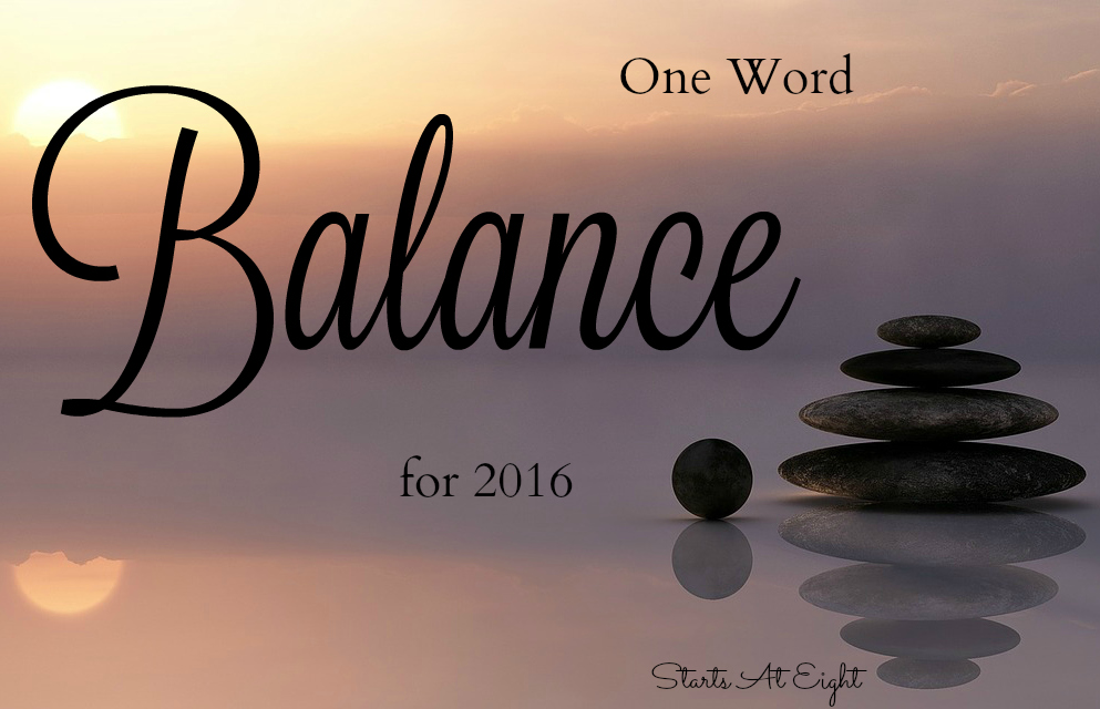 One Word - Balance - for 2016 from Starts At Eight