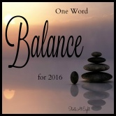 One Word – Balance – for 2016