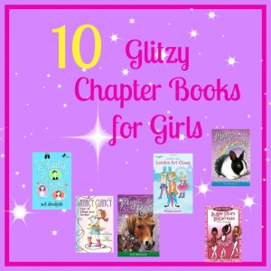 10 Glitzy Chapter Books for Girls from Starts At Eight