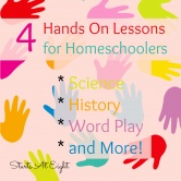4 Hands On Lessons for Homeschoolers
