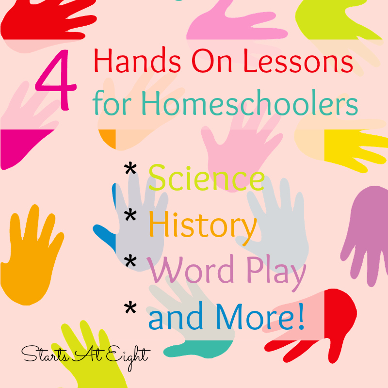4 Hands On Lessons for Homeschoolers from Starts At Eight