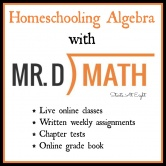 Homeschooling Algebra With Mr. D Math