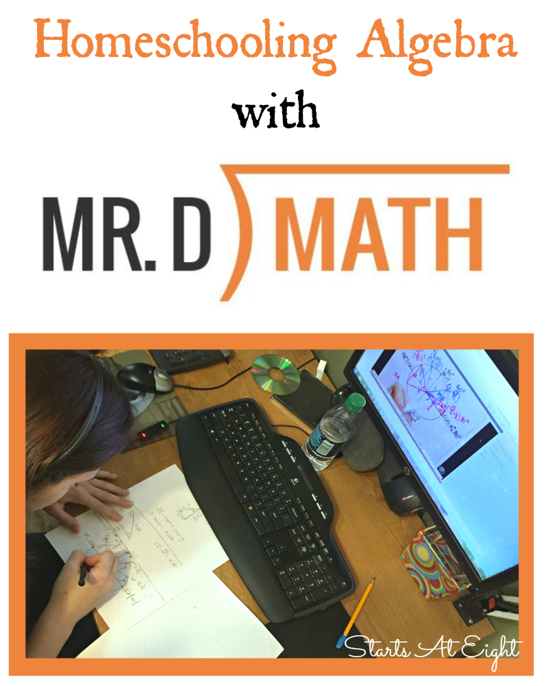 Homeschooling Algebra with Mr. D Math from Starts At Eight
