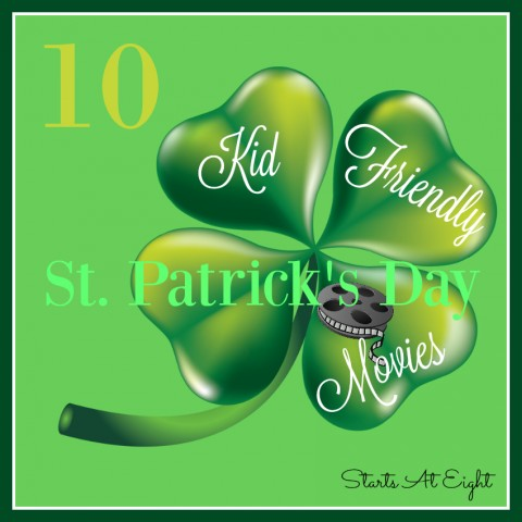 10 Kid Friendly St. Patrick's Day Movies from Starts At Eight