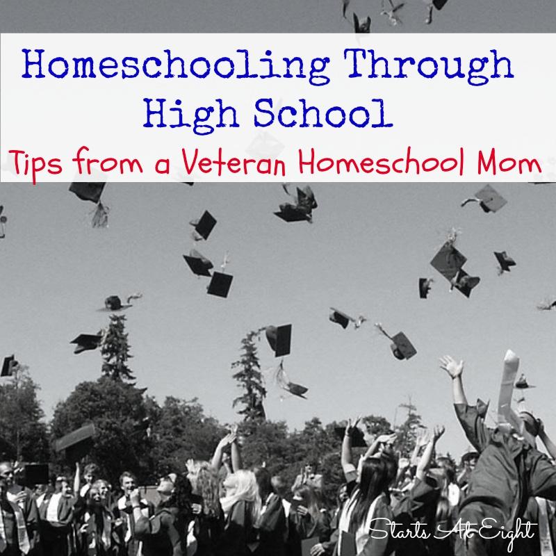 Homeschooling Through High School – Tips from a Veteran Homeschool Mom