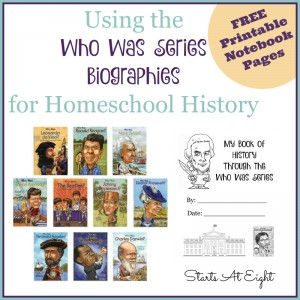 Using the Who Was Series Biographies for Homeschool History {With FREE Printable Notebook Pages} from Starts At Eight