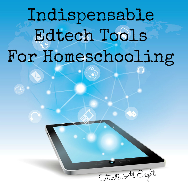 Indispensable Edtech Tools For Homeschooling from Starts At Eight