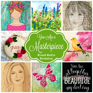 You Are a Masterpiece - Mixed Media Workshop