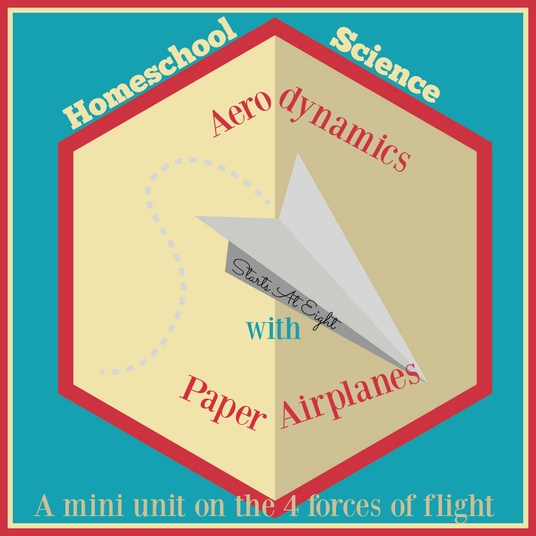 Homeschool Science: Aerodynamics with Paper Airplanes from Starts At Eight