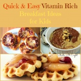Quick & Easy Vitamin Rich Breakfast Ideas For Kids