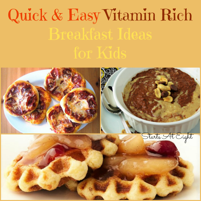 Quick & Easy Vitamin Rich Breakfast Ideas for Kids from Starts At Eight