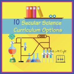 10 Secular Science Curriculum Options for Your Homeschool
