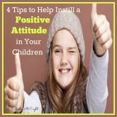 Tips to Help Instill a Positive Attitude in Your Children {It Will Take Them Farther Than Just Good Grades}