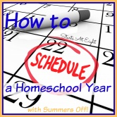 How to Schedule a Homeschool Year with Summers Off!