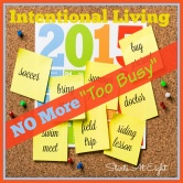 "Intentional Living – No More ""Too Busy"""