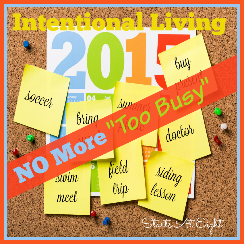 "Intentional Living - NO More ""Too Busy"" from Starts At Eight"