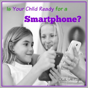 Is Your Child Ready for a Smartphone? from Starts At Eight