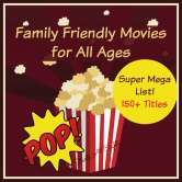 The Super Mega List of Family Friendly Movies {150+ Titles}